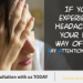 Are You Experiencing Headaches?